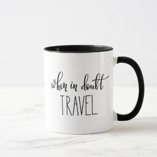 Wenn in der Zweifels-Reise Tasse