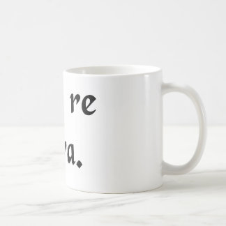 Wenn, in Wirklichkeit. Kaffeetasse