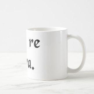 Wenn, in Wirklichkeit. Tasse