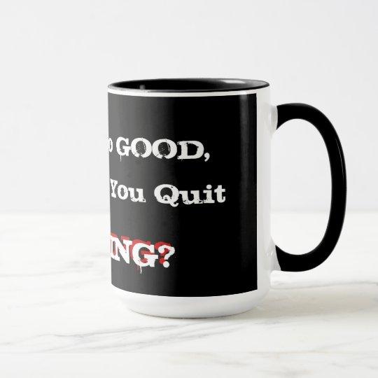 Wenn Lebens so gut… Tasse