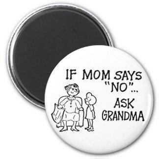 """Wenn Mamma sagt """"NEIN""""… Fragen Sie Runder Magnet 5,7 Cm"""