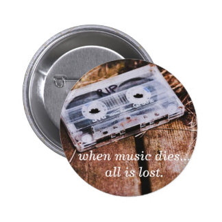 Wenn Musik stirbt Runder Button 5,7 Cm