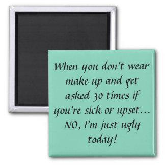 Wenn nicht tragen Sie, fragen Make-upleute, wenn Quadratischer Magnet