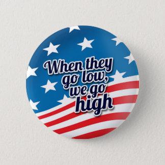 Wenn sie auf LO gehen, gehen wir Wahl-Abstimmung Runder Button 5,7 Cm