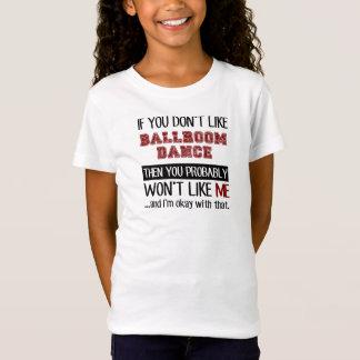 Wenn Sie Ballsaal-Tanz nicht cool mögen T-Shirt