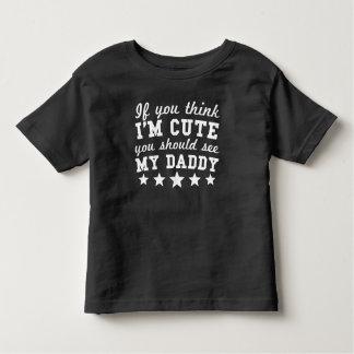 Wenn Sie denken, dass ich niedlich bin, sollten Kleinkind T-shirt