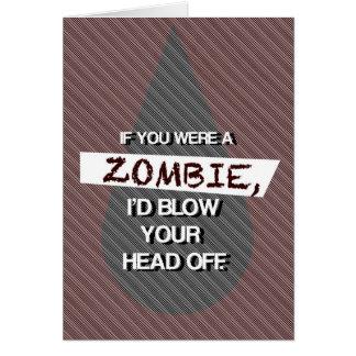 Wenn Sie ein Zombie waren Grußkarte