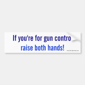 Wenn Sie für Gewehr-Kontrolle sind, heben Sie Autoaufkleber