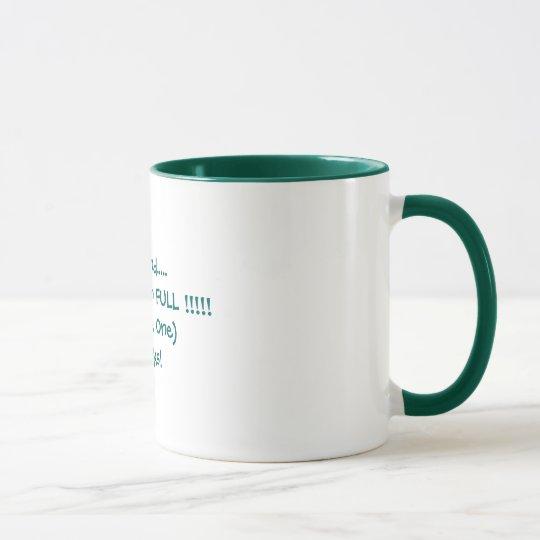 Wenn Sie… gefunden werden Tasse