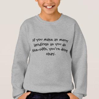 Wenn Sie Landungen - ältere Bürger machen Sweatshirt