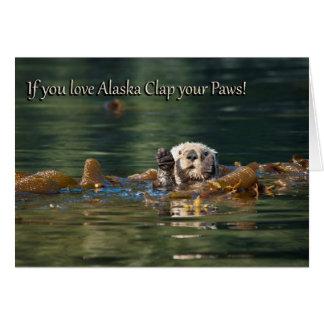 Wenn Sie Liebe-Alaska-Klatschen Ihre Tatzen Karte