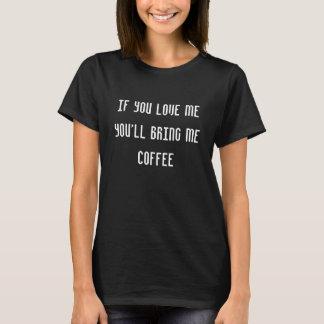 wenn Sie Liebe ich Sie mir Kaffee holen T-Shirt