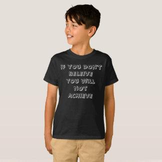 Wenn Sie nicht glauben, erzielen Sie nicht T-Shirt