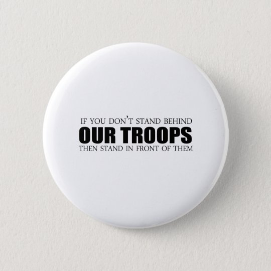 Wenn Sie nicht hinter unseren Truppen stehen Runder Button 5,7 Cm