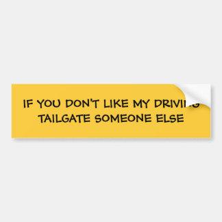 WENN SIE NICHT MEIN DRIVINGTAILGATE JEMAND ANDERES AUTOAUFKLEBER