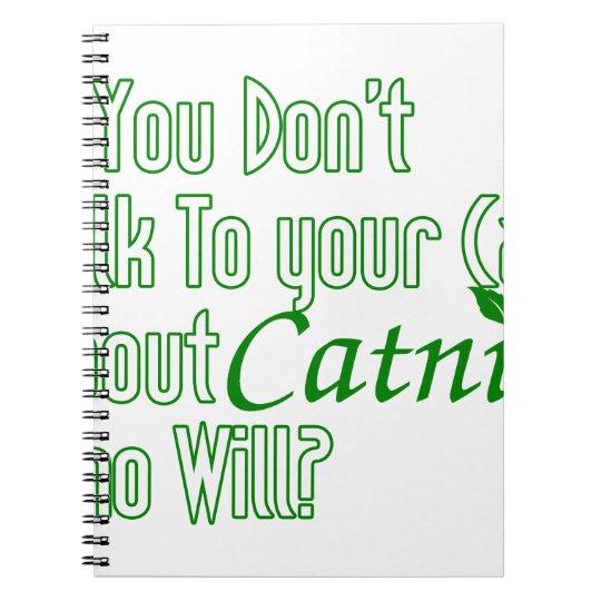 Wenn Sie nicht mit Ihrer Katze über Katzenminze Spiral Notizblock