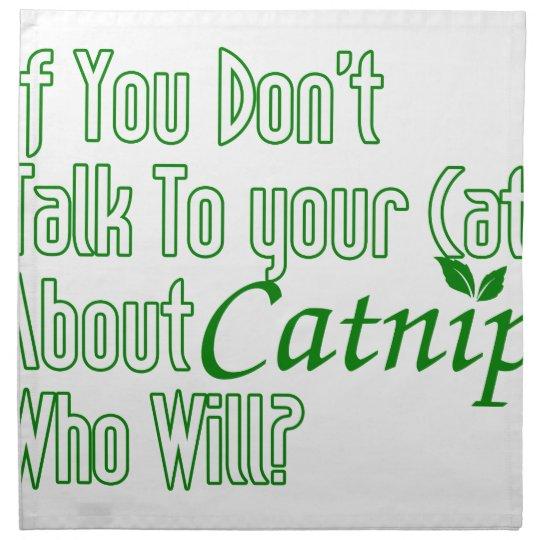 Wenn Sie nicht mit Ihrer Katze über Katzenminze Stoffserviette