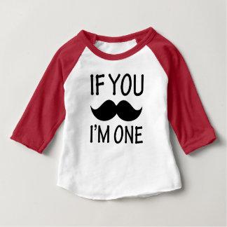 Wenn Sie Schnurrbart ich ein lustiges Baby-Shirt Baby T-shirt