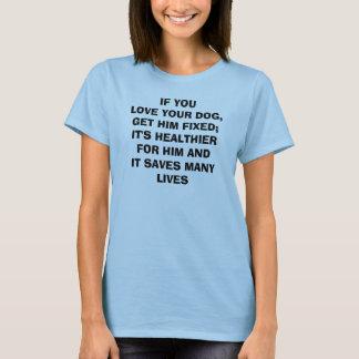 WENN YOULOVE IHR HUND, IHN REGELTEN ERHALTEN; ITIS T-Shirt