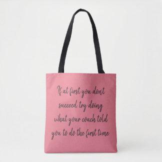 Wenn zuerst Sie nicht… coachte folgen Sie Tasche