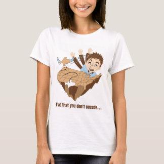 Wenn zuerst Sie nicht… secede T-Shirt
