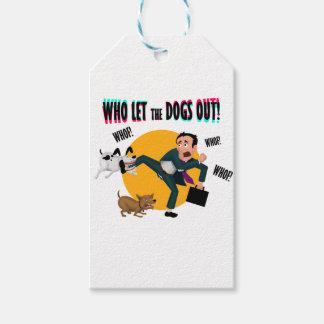 Wer die Hunde heraus ließ! Geschenkanhänger
