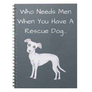 Wer Männer benötigt, wenn Sie einen Rettungs-Hund… Spiral Notizblock