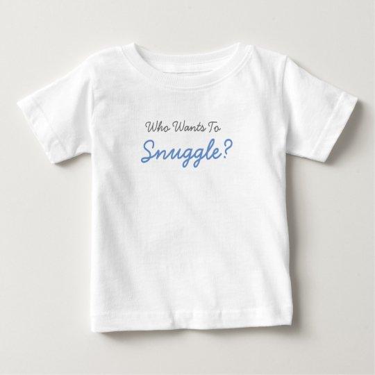 Wer Snuggle Baby-Einteiler-T-Shirt will Baby T-shirt