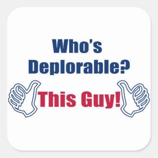 Wer verurteilungswürdiges | dieser Typ | lustiges Quadratischer Aufkleber