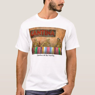 "Werden Sie Bullast-stück ""Cantina de Los Muertos "" T-Shirt"