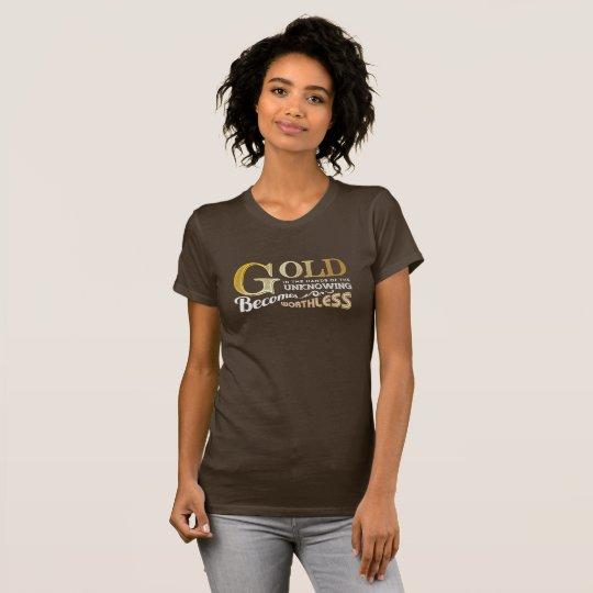 Wertloses Gold T-Shirt