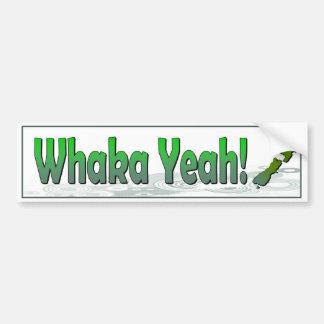 Whaka ja. lustiges Sprichwort der Kiwi Autoaufkleber