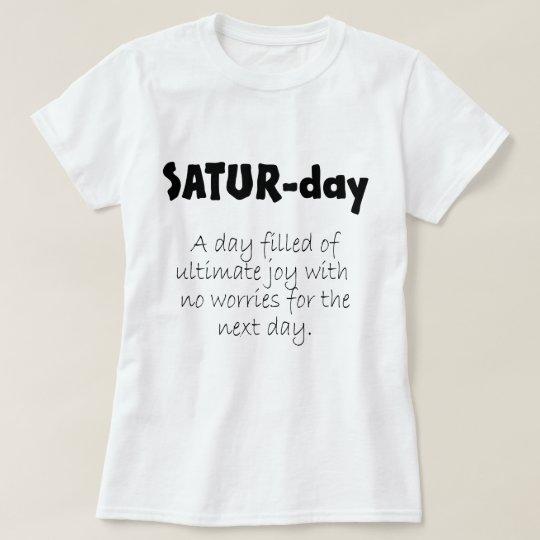 Wichtige Tage des WocheSamstages T-Shirt