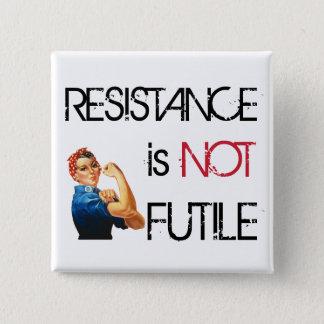 Widerstand ist NICHT - Rosie vergeblich Quadratischer Button 5,1 Cm