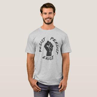 Widerstehen Sie fortbestehen existieren T-Shirt