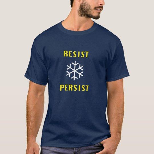 Widerstehen Sie fortbestehen Schneeflocke T-Shirt