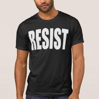 """""""WIDERSTEHEN Sie """" T-Shirt"""