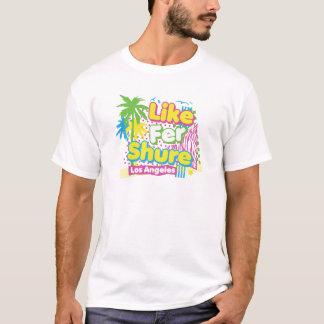 Wie Fer Shure T-Shirt