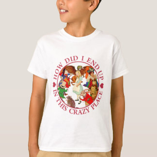 WIE I OBEN IN DIESEM VERRÜCKTEN BEENDETE, SETZEN T-Shirt