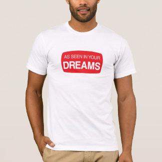 Wie in Ihren Träumen gesehen T-Shirt