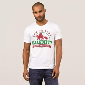 Wie man CALEXIT stoppt T-Shirt
