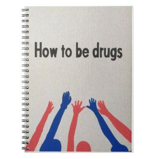 wie man Drogen ist Notizblock