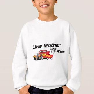 Wie Mutter mögen Sie Tochter-frisiertes Auto Sweatshirt
