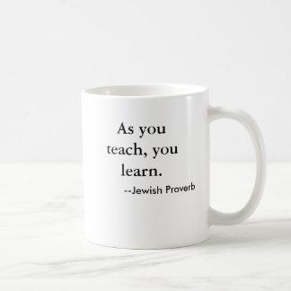 Wie Sie unterrichten, lernen Sie. , --Jüdisches Tasse