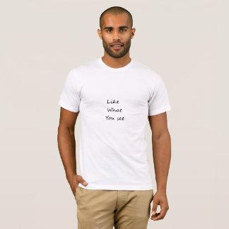Wie, was Sie T-Shirts    für alle sehen