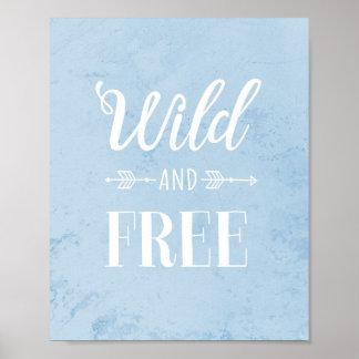 """""""Wild und geben Sie"""" Wand-Kunst-Plakat frei Poster"""