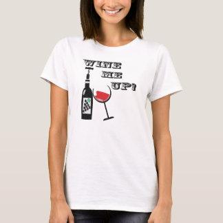 Wine ich oben! T-Shirt