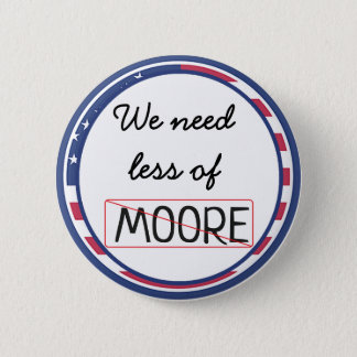 Wir benötigen kleiner von Moore, Politiker-Knopf Runder Button 5,7 Cm