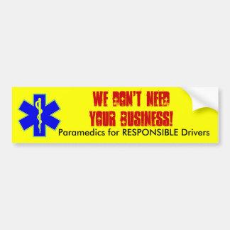 Wir benötigen nicht IHR Geschäft! , Sanitäter… Autoaufkleber