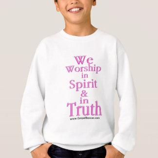 Wir beten im Geist und in Wahrheit an Sweatshirt